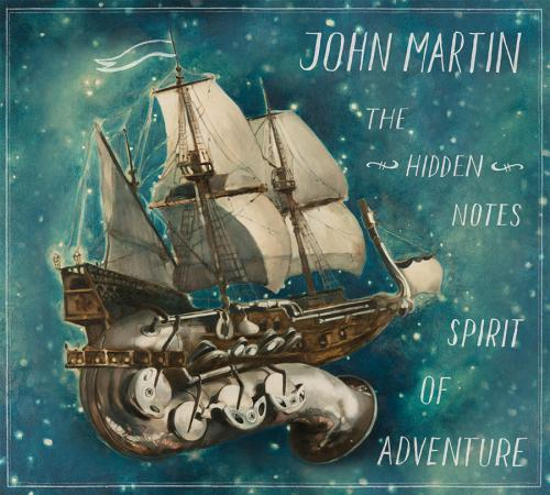 "John Martin ""The Hidden Notes -Spirit Of Adventure""  F-ire Label, 2016"