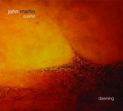 """John Martin Quartet """"Dawning"""" F-ire Label, 2011"""